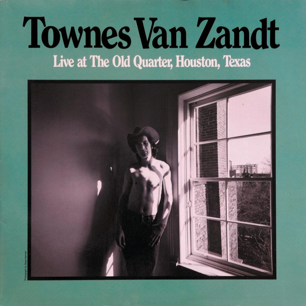 Townes Van Zandt – Live At The Old Quarter, Houston, Texas (1977)